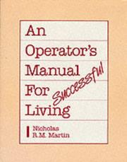Cover of: An operator's manual for successful living by Nicholas R. M. Martin
