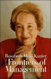 Cover of: Rosabeth Moss Kanter on the Frontiers of Management | Rosabeth Moss Kanter