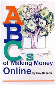 Cover of: ABCs of making money online | Ray Boileau