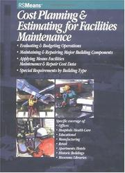 Cover of: Cost planning & estimating for facilities maintenance | R.S. Means Company