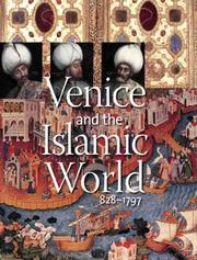 Cover of: Venice and the Islamic World, 828-1797 | Stefano Carboni