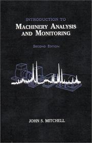 Cover of: Introduction to machinery analysis and monitoring | John Steward Mitchell