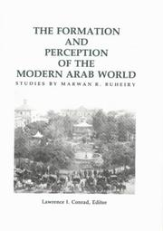 Cover of: The formation and perception of the modern Arab world | Marwan R. Buheiry
