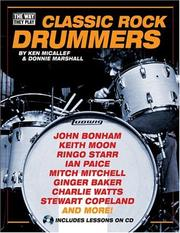 Cover of: Classic Rock Drummers (Way They Play, The) | Ken Micallef