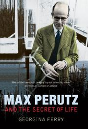 Cover of: Max Perutz and the secret of life | Georgina Ferry