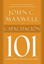 Cover of: Capacitacion 101 / Leadership 101 | John C. Maxwell