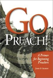 Cover of: Go Preach! | John P. Gilbert