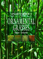Cover of: The plantfinder's guide to ornamental grasses | Roger Grounds