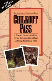 Cover of: Chilkoot Pass, the most famous trail in the North by Archie Satterfield