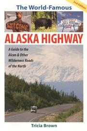 Cover of: The world-famous Alaska highway | Tricia Brown