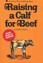Cover of: Raising a calf for beef | Phyllis Hobson