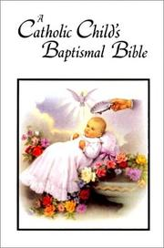 Cover of: Catholic Child's Baptismal Bible-OE | Washington Gladden