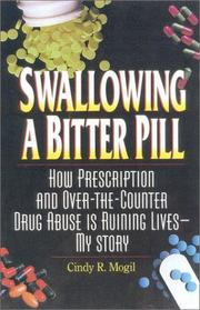 Cover of: Swallowing a bitter pill by Cindy R. Mogil