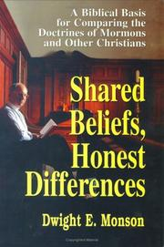 Cover of: Shared Beliefs, Honest Differences by Dwight E. Monson