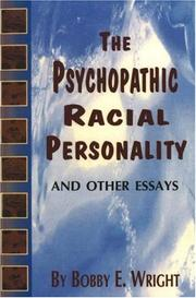 Cover of: The psychopathic racial personality and other essays | Bobby Eugene Wright