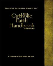 Cover of: Teaching activities manual for the Catholic faith handbook for youth | Steven McGlaun, Robert Feduccia, Virginia Halbur, Jerry Windley-Daoust, Therese Brown, Eileen M., Ph.D. Daily, Laurie Delgatto, Maura Thompson Hagarty
