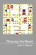 Cover of: Picturing the world by Gilmour, John
