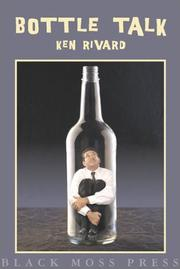 Cover of: Bottle talk by Ken Rivard