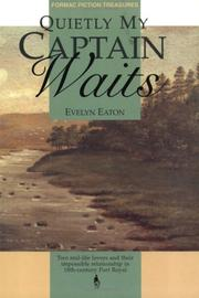Cover of: Quietly My Captain Waits | Evelyn Eaton