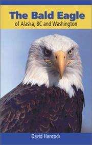 Cover of: The bald eagle of Alaska, BC, and Washington by Hancock, David