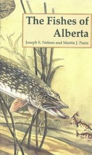 Cover of: The fishes of Alberta by Joseph S. Nelson