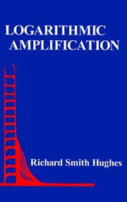 Cover of: Logarithmic amplification by Richard S. Hughes