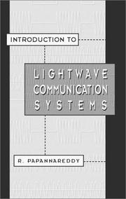 Cover of: Introduction to lightwave communication systems by Rajappa Papannareddy