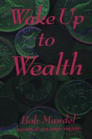Cover of: Wake up to wealth by Robert Steven Mandel