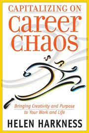 Cover of: Capitalizing on Career Chaos by Helen Harkness