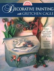Cover of: Decorative painting with Gretchen Cagle by Gretchen Cagle