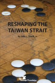 Cover of: Reshaping the Taiwan Strait | John J. Tkacik Jr.