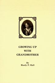Cover of: Growing up with grandmother by Manly Palmer Hall