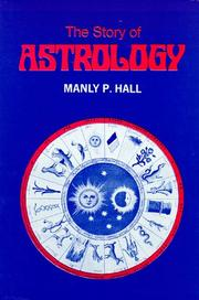 Cover of: The story of astrology | Manly Palmer Hall
