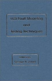 Cover of: VLSI fault modeling and testing techniques | George W. Zobrist