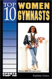 Cover of: Top 10 women gymnasts by Septima Green