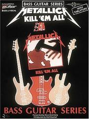 Cover of: Metallica - Kill 'Em All* (Play-It-Like-It-Is Bass Series) | Metallica