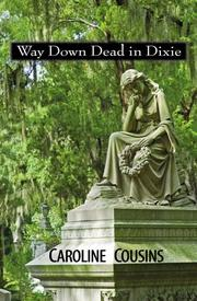 Cover of: Way Down Dead in Dixie | Caroline Cousins
