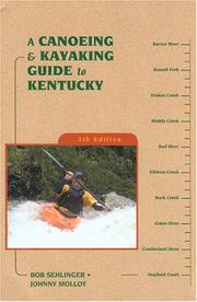 Cover of: A Canoeing & Kayaking Guide to Kentucky, 5th (Canoeing & Kayaking Guides - Menasha) | Johnny Molloy