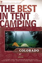 Cover of: The Best in Tent Camping: Colorado, 4th | Kim Lipker