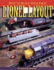 Cover of: How to build your first Lionel layout | Stanley W. Trzoniec
