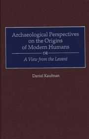 Cover of: Archaeological perspectives on the origins of modern humans | Daniel Kaufman