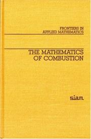 Cover of: The Mathematics of Combustion (Frontiers in Applied Mathematics) | John D. Buckmaster