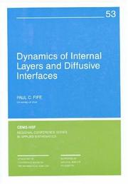 Cover of: Dynamics of internal layers and diffusive interfaces by Paul C. Fife
