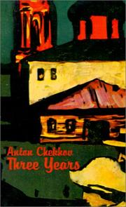 Cover of: Three years by Anton Pavlovich Chekhov