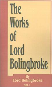 Cover of: The Works of Lord Bolingroke (Works of Lord Bolingbroke) | Viscount Henry St. John Bolingbroke