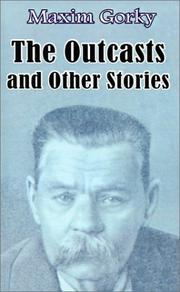 Cover of: The outcasts, and other stories | Maksim Gorky