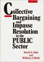 Cover of: Collective bargaining and impasse resolution in the public sector | David A. Dilts