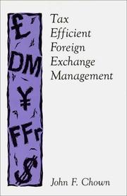 Cover of: Tax efficient foreign exchange management | John F. Chown