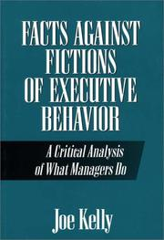Cover of: Facts against fictions of executive behavior | Kelly, Joe