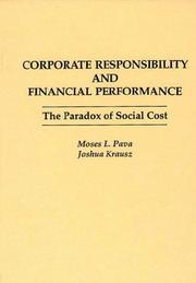 Cover of: Corporate responsibility and financial performance by Moses L. Pava